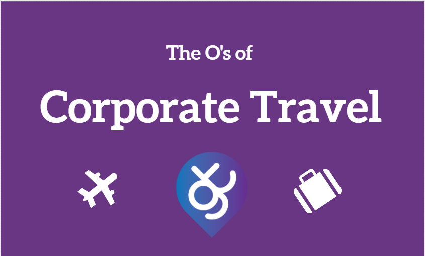 The O's of Corporate Travel- taken from our FREE Business Travel Glossary